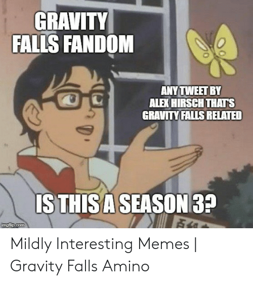 GRAVITY FALLS FANDOM ANY TWEET BY ALEX HIRSCH THATS GRAVITY