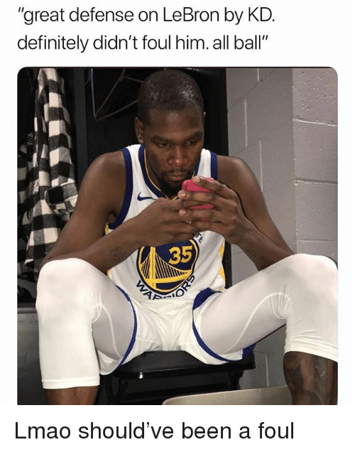 """Definitely, Funny, and Lmao: """"great defense on LeBron by KD  definitely didn't foul him. all ball""""  35 Lmao should've been a foul"""