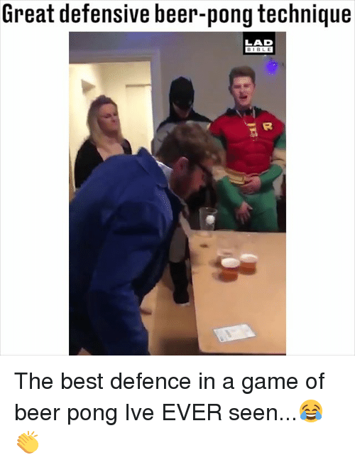 Beer, Memes, and Best: Great defensive beer-pong technique  LAD  BIBLE  2 The best defence in a game of beer pong Ive EVER seen...😂👏