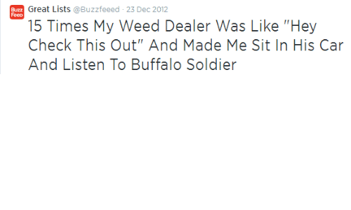 Great Lists 23 Dec 2012 15 Times My Weed Dealer Was Like Hey
