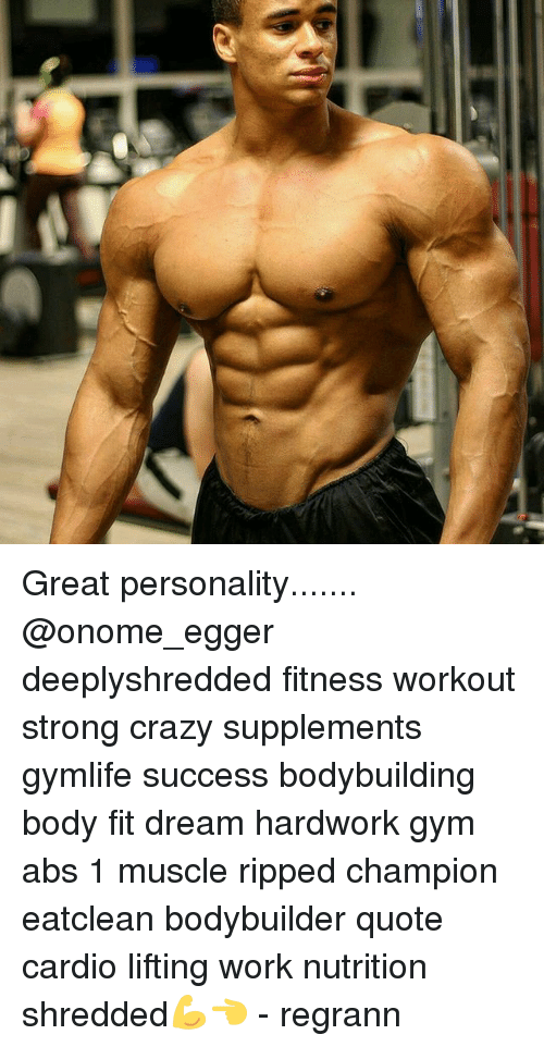 Great Personality Deeplyshredded Fitness Workout Strong Crazy ...