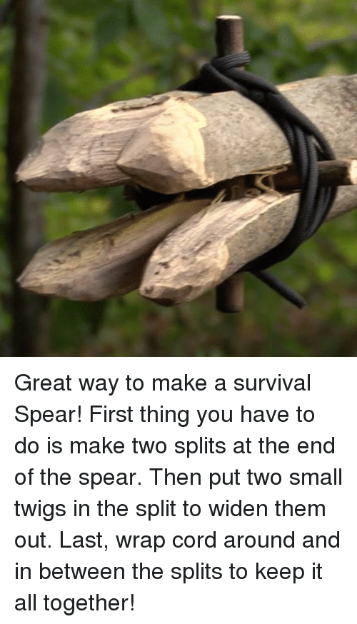 Great Way to Make a Survival Spear! First Thing You Have to Do Is