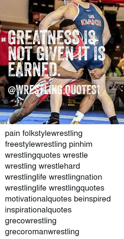 GREATNESS EARNEO QUOTES Pain Folkstylewrestling ...