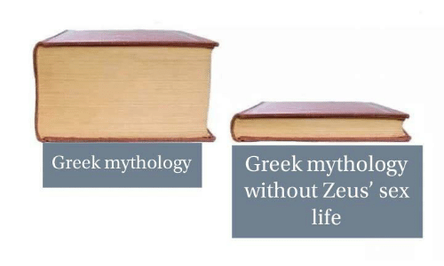 Life, Sex, and Zeus: Greek mythology  Greek mythology  without Zeus' sex  life