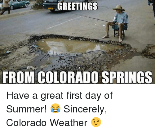 greetings from colorado springs have a great first day of 6319371 greetings from colorado springs have a great first day of summer