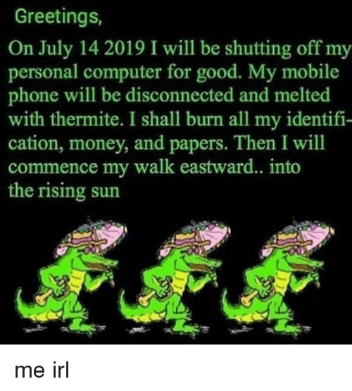 Greetings on july 14 2019 i will be shutting off my personal money phone and computer greetings on july 14 2019 i will be m4hsunfo