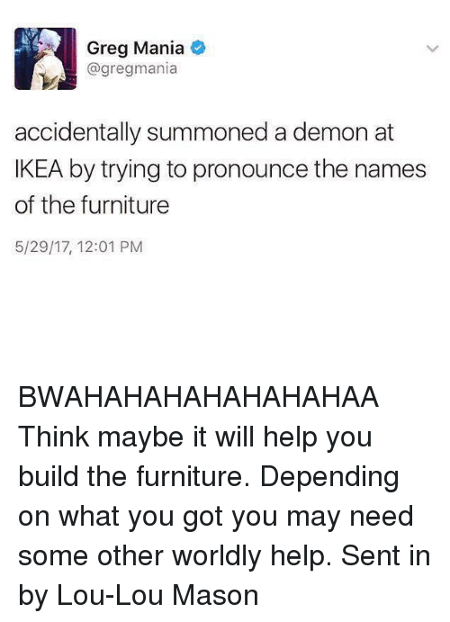 Greg Mania Accidentally Summoned A Demon At Ikea By Trying To Pronounce The Names Of The