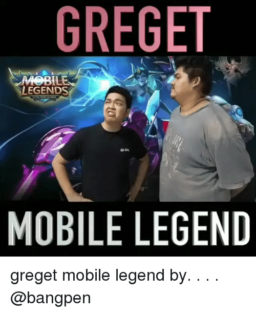 Mobile, Indonesian (Language), and Legend: GREGET  TL  LEGENDS  MOBILE LEGEND greget mobile legend by. . . . @bangpen