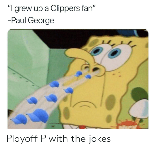 "Nba, Paul George, and Clippers: ""grew up a Clippers fan""  -Paul George Playoff P with the jokes"
