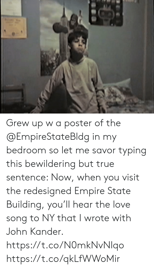 Empire, Love, and Memes: Grew up w a poster of the @EmpireStateBldg in my bedroom so let me savor typing this bewildering but true sentence: Now, when you visit the redesigned Empire State Building, you'll hear the love song to NY that I wrote with John Kander.  https://t.co/N0mkNvNIqo https://t.co/qkLfWWoMir