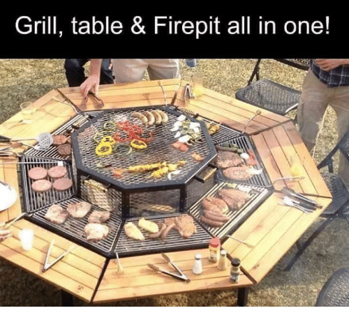 Memes, 🤖, And Table: Grill, Table U0026 Firepit All In ...