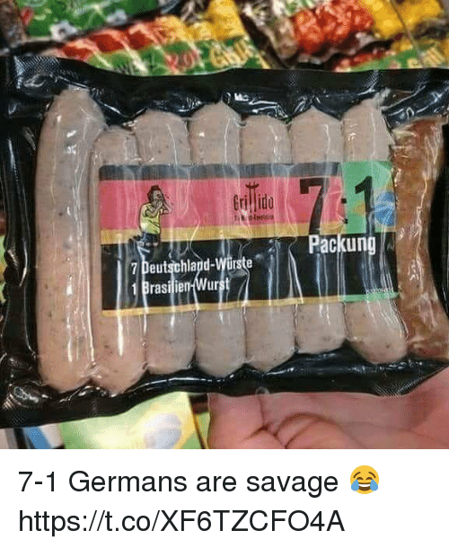 Memes, Savage, and 🤖: Grillido  Packung  7 Deutschlapd-Wirste  rasill  ur 7-1  Germans are savage 😂 https://t.co/XF6TZCFO4A