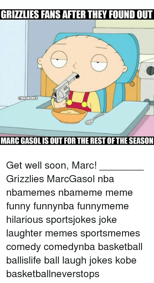 GRIZZLIES FANSAFTER THEY FOUND OUT NBAMEMES MARC GASOL ISOUT