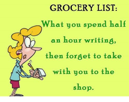 Memes, 🤖, and Shop: GROCERY LIST:  What you spend half  an hour writing,  a/then forget to take  with you to the  shop.