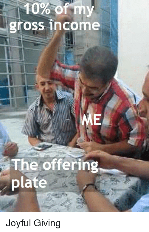 Gross Income The Offering Plate Joyful Meme On Meme