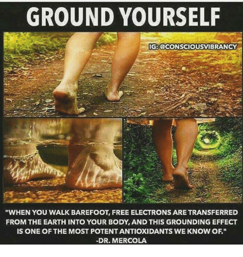 Ground yourself igeobconsciousvibrancy when you walk barefoot free memes earth and free ground yourself igeobconsciousvibrancy when you walk barefoot free malvernweather Choice Image