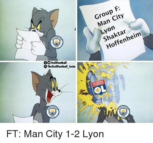 Memes, 🤖, and Man City: Group F:  Man City  Lyon  Shaktar  Hoffenheim  TrollFootball  TheTrollFootball Insta  ONN FT: Man City 1-2 Lyon