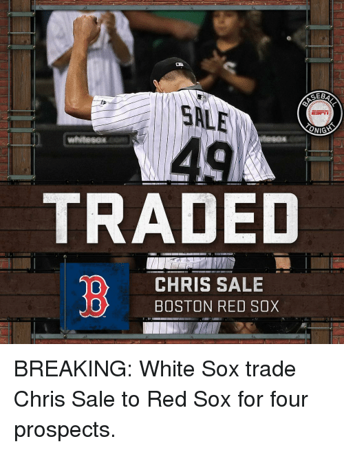 gsa geba oniga%3E traded chris sale boston red sox breaking 8379283 25 best red sox memes 20 years memes, in 20 years memes, the memes