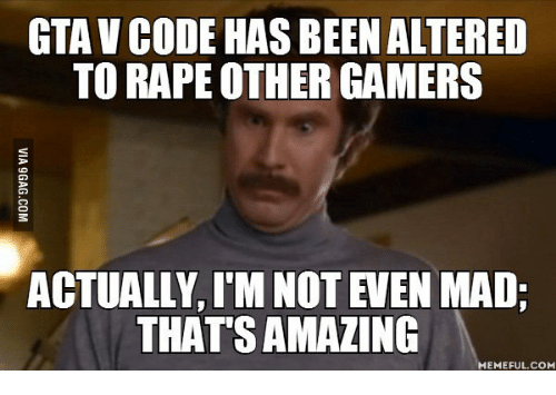 gtav code has been altered to rape other gamers actually 18075116 ✅ 25 best memes about make a meme online make a meme online memes,Make Online Memes