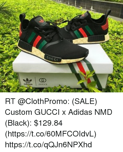 premium selection 30adc eb848 GUCCI Odidas RT SALE Custom GUCCI X Adidas NMD Black $12984 ...