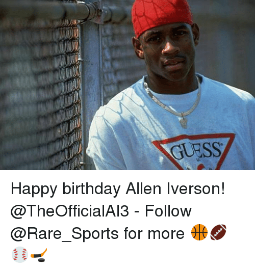 Allen Iverson Birthday And Sports GUESS Happy TheOfficialAI3