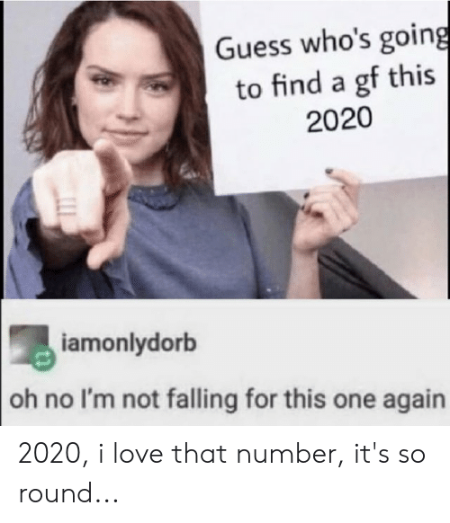 Fall Memes 2020.Guess Who S Going To Find A Gf This 2020 Iamonlydorb Oh No I
