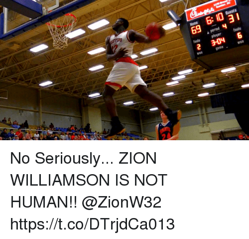 Memes, 🤖, and Human: Guests  69 P3aM 4  peria  fouls  fouls  2 304 6 No Seriously... ZION WILLIAMSON IS NOT HUMAN!! @ZionW32 https://t.co/DTrjdCa013