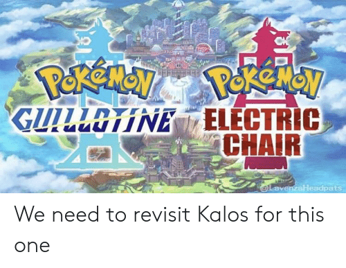 Chair, One, and Gui: 'GUI LLOTNEİ ELECTRIC  CHAIR We need to revisit Kalos for this one