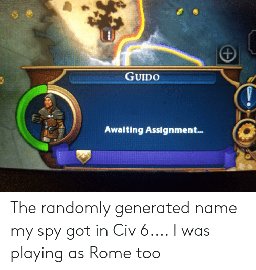 GUIDO Awalting Assignment the Randomly Generated Name My Spy