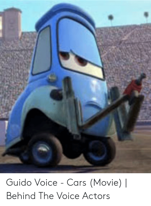 Guido Voice Cars Movie Behind The Voice Actors Cars Meme On