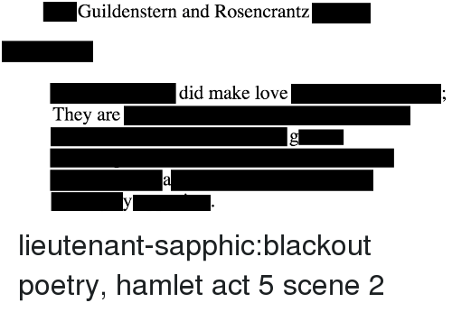 Hamlet, Love, and Target: Guildenstern and Rosencrantz  did make love  They are lieutenant-sapphic:blackout poetry, hamlet act 5 scene 2