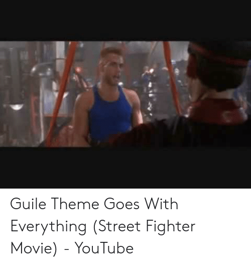 Guile Theme Goes With Everything Street Fighter Movie - YouTube