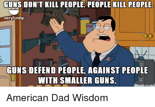 "guns dont kill people people kill Shelf life ""guns don't kill people, people kill people"" and other myths read an excerpt from dennis a henigan's updated book about gun control."