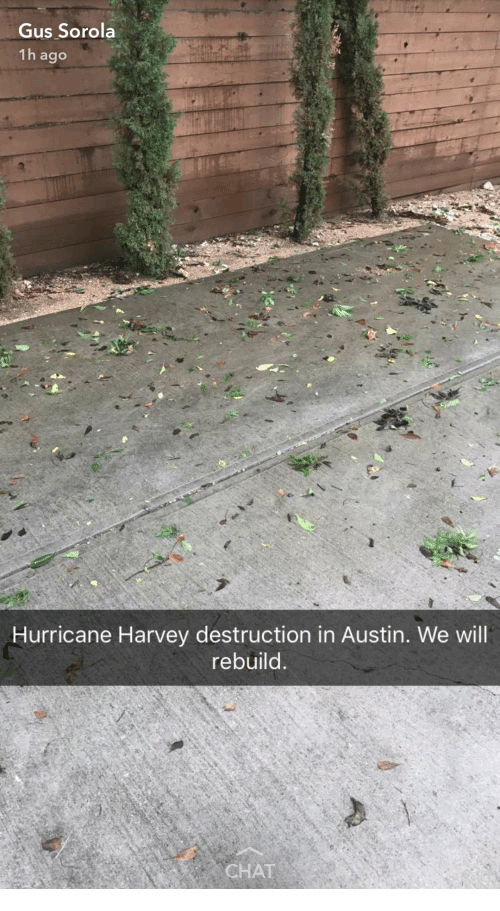 Gus Sorola 1h Ago 14 Hurricane Harvey Destruction In Austin We Will
