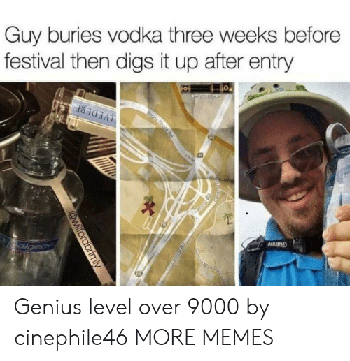 Dank, Memes, and Target: Guy buries vodka three weeks before  festival then digs it up after entry Genius level over 9000 by cinephile46 MORE MEMES