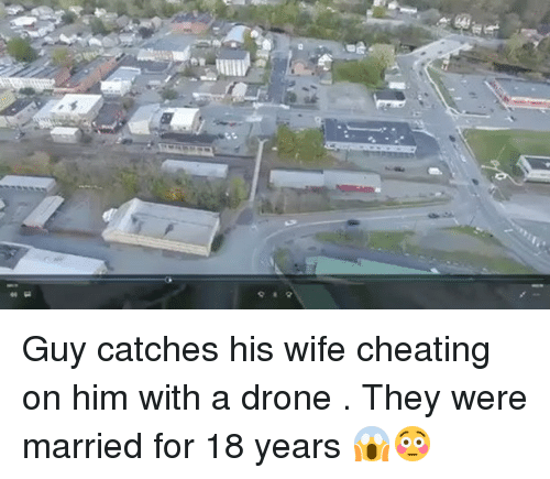 Catches wife cheating with drone-3113