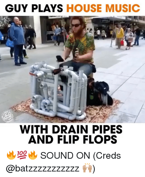 guy plays house music with drain pipes and flip flops 14670899 ✅ 25 best memes about house music house music memes