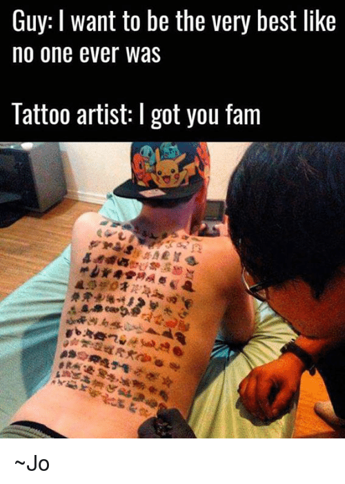 Guy Want To Be The Very Best Like No One Ever Was Tattoo Artist I