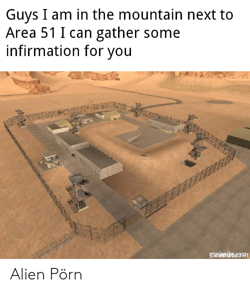Reddit, Alien, and Porn: Guys I am in the mountain next to  Area 51 I can gather some  infirmation for you  asa  giaiwanct Alien Pörn