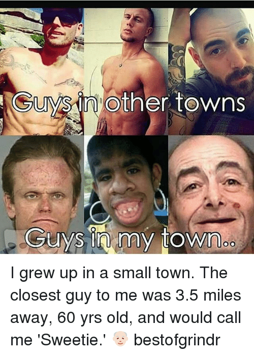 grew up in a small town
