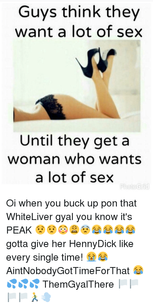 Think about sex all the time