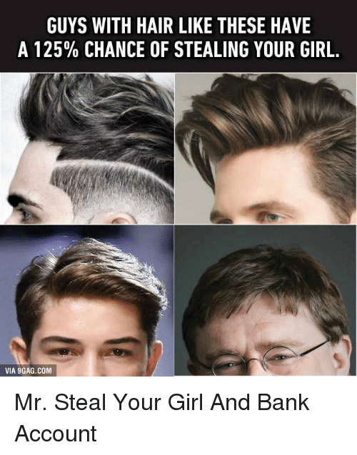 Best Memes About Youth And Beauty Youth And Beauty Memes - Hairstyle steal your girl