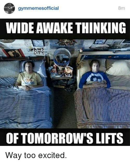 SIZZLE: gymmemesofficial  8m  WIDE AWAKE THINKING  GAINS  CITY  OF TOMORROW'S LIFTS Way too excited.