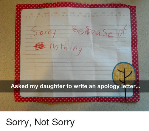 H Asked My Daughter to Write an Apology Letter Sorry Not Sorry