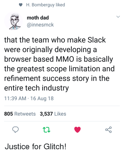 H Bomberguy Liked Moth Dad That the Team Who Make Slack Were