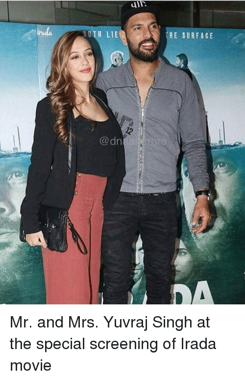 Memes, Movie, and 🤖: H LIE  @dn  HE SURFACE Mr. and Mrs. Yuvraj Singh at the special screening of Irada movie