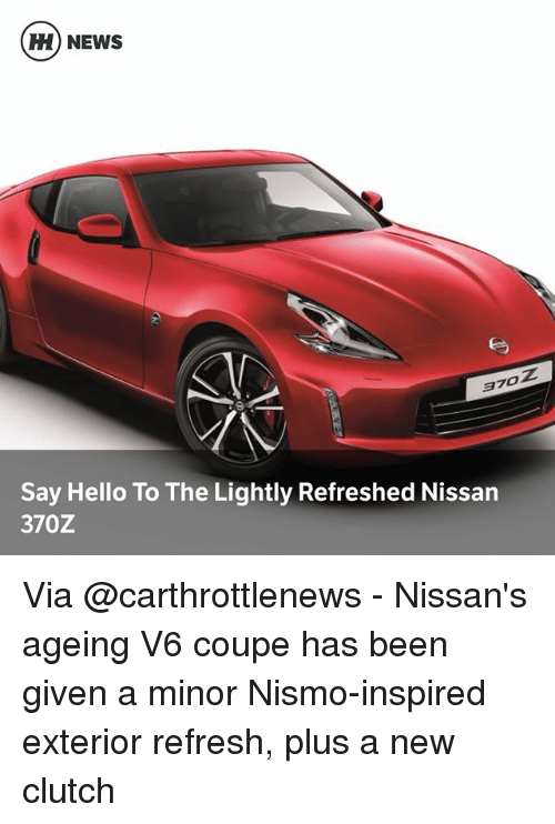 Hello, Memes, And News: H) NEWS 370Z Say Hello To The Lightly