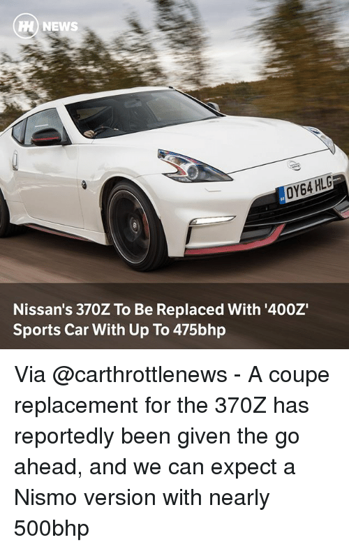 Memes, News, And Sports: H) NEWS Nissanu0027s 370Z To Be Replaced With