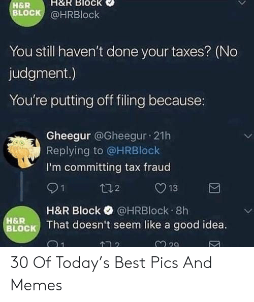 H R Block Block Hrblock R You Still Haven T Done Your Taxes No