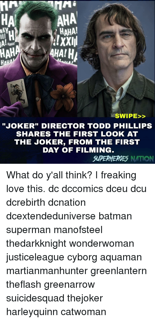 "Batman, Joker, and Love: HA  AHA  HAHA!  !XXIII  HAHA!  HAH  SWIPE>>  JOKER"" DIRECTOR TODD PHILLIPS  SHARES THE FIRST LOOK AT  THE JOKER, FROM THE FIRST  DAY OF FILMING  SUPERHHEROES NATION What do y'all think? I freaking love this. dc dccomics dceu dcu dcrebirth dcnation dcextendeduniverse batman superman manofsteel thedarkknight wonderwoman justiceleague cyborg aquaman martianmanhunter greenlantern theflash greenarrow suicidesquad thejoker harleyquinn catwoman"